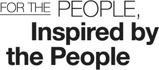 For the People, Inspired by the People